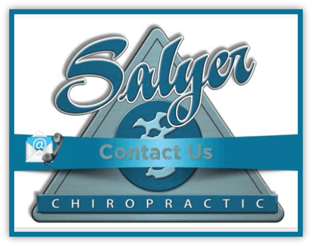 Contact Us - Salyer Chiropratic We are here to serve